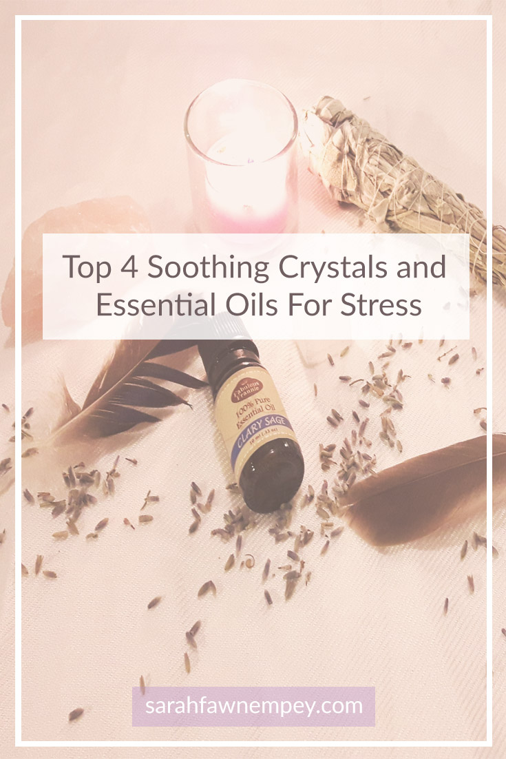 Top 4 Soothing Crystals and Essential Oils for Stress