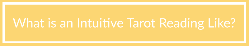 what is an intuitive tarot reading like